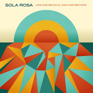 Sola_Rosa_Low_and_Behold_High_and_Beyond_2012